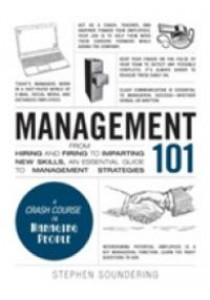 Management 101 : From Hiring and Firing to Imparting New Skills [9781507200360]