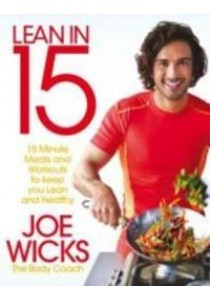 Lean in 15 : 15 Minute Meals and Workouts to Keep You Lean and Healthy [9781509800667]