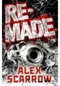 Remade -- Paperback (Main Marke) ( by Scarrow, Alex ) [9781509811205]