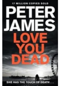 Love You Dead (Roy Grace) (Reprint) ( by James, Peter ) [9781509820382]
