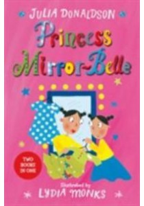 Princess Mirror-belle Bind Up (Princess Mirror-belle)  ( by Donaldson, Julia ) [9781509838721]