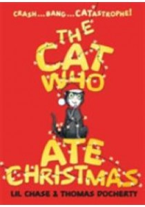 Cat Who Ate Christmas -- Paperback ( by Chase, Lil/ Docherty, Thomas ) [9781510200821]