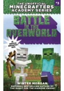 Battle in the Overworld : An Unofficial Minetrapped Adventure 3 [9781510705968]