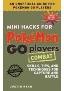 Mini Hacks for Pokemon Go Players [9781510721562]