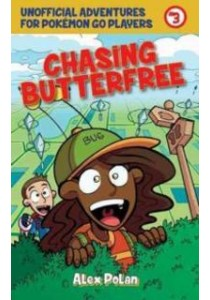 Chasing Butterfree (Unofficial Adventures for Pokemon Go Players) [9781510722040]