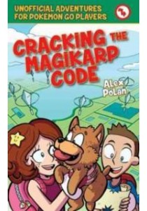 Cracking the Magikarp Code (Unofficial Adventures for Pokemon Go Players) [9781510722057]