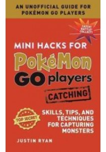 Mini Hacks for Pokemon Go Players [9781510722101]
