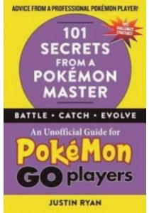 101 Secrets from a Pokmon Master : An Unofficial Guide for Pokmon Go Players [9781510722118]