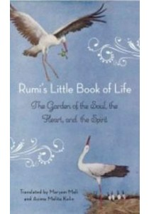 Rumi's Little Book of Life : The Garden of the Soul, the Heart, and the Spirit ( by Mafi, Maryam/ Kolin, Azima Melita (TRN)/ Farzad, Narguess (INT) ) [9781571746894]