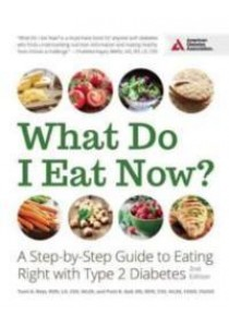 What Do I Eat Now? : A Step-by-Step Guide to Eating Right with Type 2 Diabetes [9781580405584]