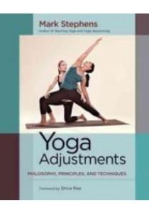 Yoga Adjustments : Philosophy, Principles, and Techniques  [9781583947708]