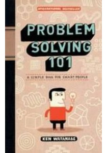 Problem Solving 101 : A Simple Book for Smart People ( by Watanabe, Ken ) [9781591842422]