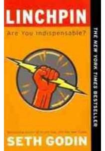 Linchpin : Are You Indispensable? ( by Godin, Seth/ Hagy, Jessica (ILT)/ Macleod, Hugh (ILT) ) [9781591844099]