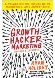 Growth Hacker Marketing ( by Holiday, Ryan ) [9781591847380]