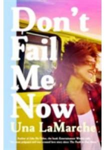 Don't Fail Me Now (Reprint) ( by LaMarche, Una ) [9781595148186]
