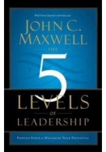 The 5 Levels of Leadership : Proven Steps to Maximize Your Potential (Reprint) ( by Maxwell, John C. ) [9781599953632]