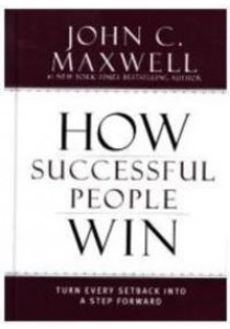 How Successful People Win : Turn Every Setback into a Step Forward [9781599953717]