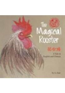 The Magical Rooster (Stories of the Chinese Zodiac) (Bilingual) ( by Jian, Li/ Wert, Yijin (TRN) ) [9781602209954]