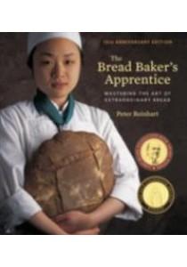 The Bread Baker's Apprentice : Mastering the Art of Extraordinary Bread [9781607748656]