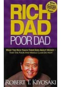 Rich Dad Poor Dad : What the Rich Teach Their Kids about Money--That the Poor and Middle Class Do Not! ( by Kiyosaki, Robert T. ) [9781612680019]