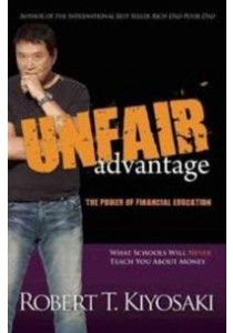 Unfair Advantage : The Power of Financial Education [9781612680101]