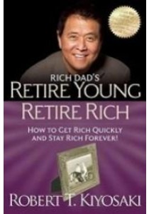 Rich Dad's Retire Young Retire Rich ( by Kiyosaki, Robert T. ) [9781612680415]