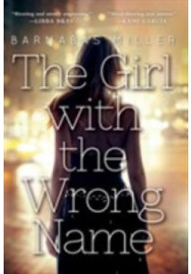The Girl with the Wrong Name (Reprint) ( by Miller, Barnabas ) [9781616957049]
