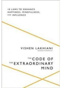 The Code of the Extraordinary Mind : 10 Unconventional Laws to Redefine Your Life [9781623367589]