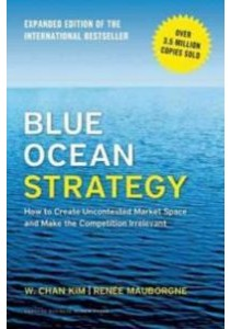 Blue Ocean Strategy : How to Create Uncontested Market Space [9781625274496]