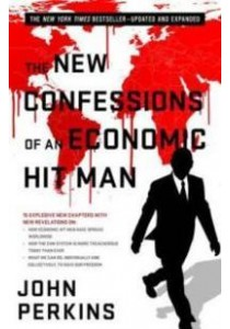 The New Confessions of an Economic Hit Man (Updated Expanded) ( by Perkins, John ) [9781626566743]