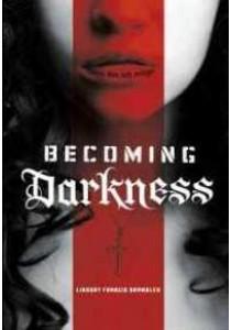 Becoming Darkness (Reprint) ( by Brambles, Lindsay Francis ) [9781630790745]