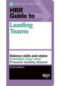HBR Guide to Leading Teams (Harvard Business Review Guides) ( by Shapiro, Mary ) [9781633690417]