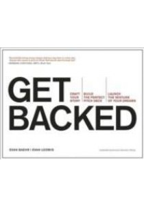 Get Backed : Craft Your Story, Build the Perfect Pitch Deck, Launch the Venture of Your Dreams ( by Baehr, Evan/ Loomis, Evan ) [9781633690721]