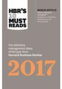 HBR'S 10 Must Reads 2017 : The definitive management ideas of the year from Harvard Business Review (Hbr's 10 Must Reads) ( by Christensen, Clayton M./ Grant, Adam ) [9781633692091]