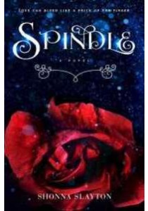 Spindle ( by Slayton, Shonna ) [9781633754935]