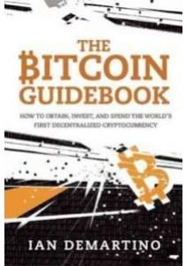 The Bitcoin Guidebook ( by Demartino, Ian ) [9781634505246]