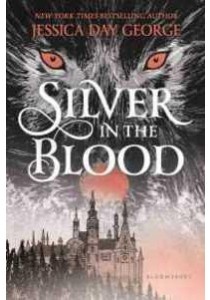 Silver in the Blood (Reprint) ( by George, Jessica Day ) [9781681190242]