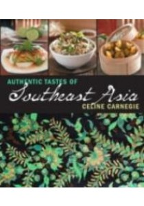 Authentic Tastes of Southeast Asia ( by Carnegie, Celine ) [9781742575483]