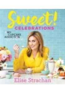 Sweet! Celebrations : A My Cupcake Addiction Cookbook -- Hardback [9781743369203]