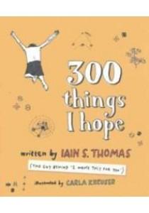 300 Things I Hope ( by Thomas, Iain S./ Kreuser, Carla (ILT) ) [9781771680462]