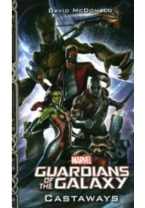 Marvels Guardians of the Galaxy : Castaways ( by McDonald, David ) [9781772752045]