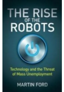 Rise of the Robots : Technology and the Threat of Mass Unemployment -- Paperback ( by Ford, Martin ) [9781780748481]