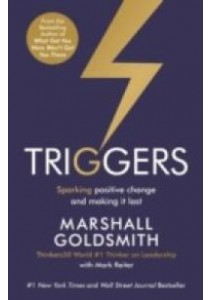 Triggers : Sparking Positive Change and Making it Last -- Paperback (Main) ( by Goldsmith, Marshall/ Reiter, Mark ) [9781781252826]
