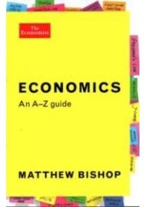 Economics: an A-z Guide -- Paperback (Main) ( by Bishop, Matthew ) [9781781254189]