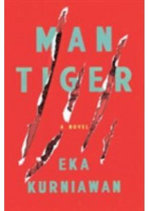 Man Tiger (Translation) ( by Kurniawan, Eka/ Sembiring, Labodalih (TRN) ) [9781781688595]