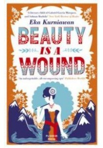 Beauty is a Wound -- Paperback ( by Kurniawan, Eka ) [9781782272434]