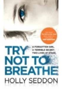 Try Not to Breathe ( by Seddon, Holly ) [9781782396703]