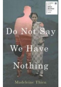 Do Not Say We Have Nothing -- Paperback ( by Thien, Madeleine ) [9781783782666]