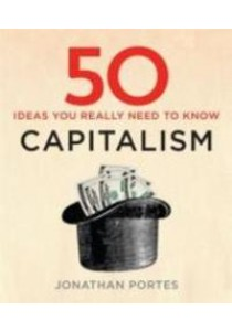 50 Capitalism Ideas You Really Need to Know -- Hardback ( by Portes, Jonathan ) [9781784296094]
