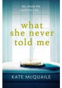 What She Never Told Me -- Paperback ( by Mcquaile, Kate ) [9781784297565]